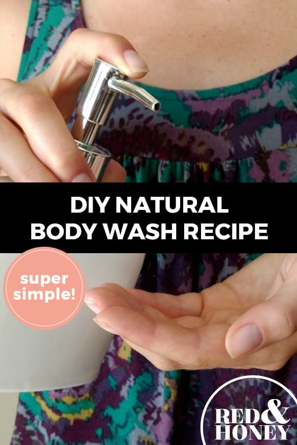 """Pinterest pin with two images. Top image is of a woman holding a bottle of soap, pumping it onto her other hand. Bottom image is of a bottle of DIY body wash on the edge of a bathtub. Text overlay says, """"DIY Natural Body Wash Recipe: super simple!"""""""