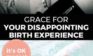 """Longer Pinterest pin with two images. Top image is of a woman holding her newborn baby. Bottom image is of tiny baby feet sticking out of a blanket. Text overlay says, """"Grace for Your Disappointing Birth Experience: it's OK mama!"""""""