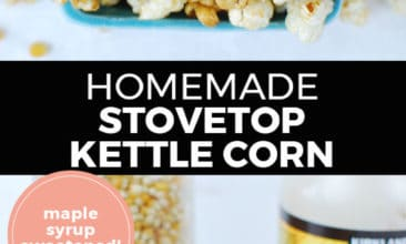 "Longer Pinterest pin with two images. Both images are of homemade kettle corn. Text overlay says, ""Homemade Stovetop Kettle Corn: maple syrup sweetened!"""