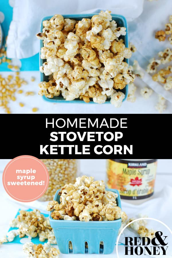 "Pinterest pin with two images. Both images are of homemade kettle corn. Text overlay says, ""Homemade Stovetop Kettle Corn: maple syrup sweetened!"""