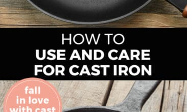 "Longer Pinterest pin with two images. Top image is of a cast iron pan. Bottom image is of an egg dish in a cast iron pan. Text overlay says, ""How to Use and Care for Cast Iron: fall in love with cast iron!"""
