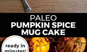 "Longer Pinterest pin with two images. Top image is of a mug with cake in it. Bottom image is of a table full of pumpkins and cinnamon sticks. Text overlay says, ""Paleo Pumpkin Spice Mug Cake: ready in minutes!"""