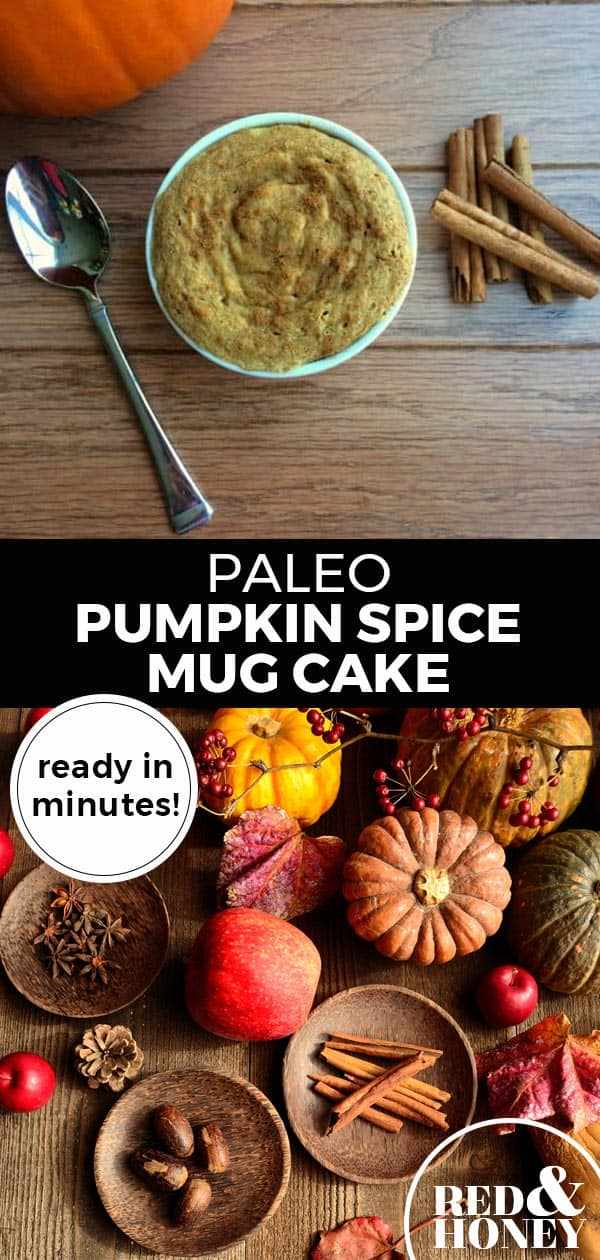 """Longer Pinterest pin with two images. Top image is of a mug with cake in it. Bottom image is of a table full of pumpkins and cinnamon sticks. Text overlay says, """"Paleo Pumpkin Spice Mug Cake: ready in minutes!"""""""