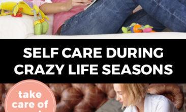 "Pinterest pin with two images. Top image is of a woman sitting on a chair reading a book and holding a cup of coffee. Bottom image is of a woman holding a baby sitting on the couch and working on her laptop. Text overlay says, ""Self Care During Crazy Life Seasons: take care of you!"""