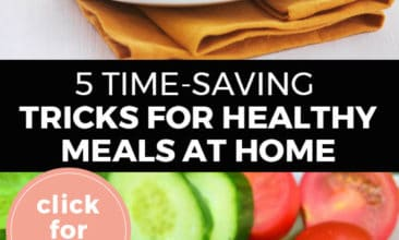 """Longer Pinterest pin with two images. Top image is a plate of dinner. Bottom image is of a plate of salad. Text overlay says, """"5 Time-Saving Tricks for Healthy Meals at Home: click for tips!"""""""