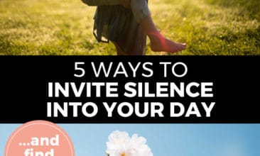 "Pinterest pin with two images. Top image is of a woman giving a child a piggy back ride. Bottom image is of a branch of cherry blossoms in bloom. Text overlay says, ""5 Ways to Invite Silence into Your Day: ...and find calm!"""