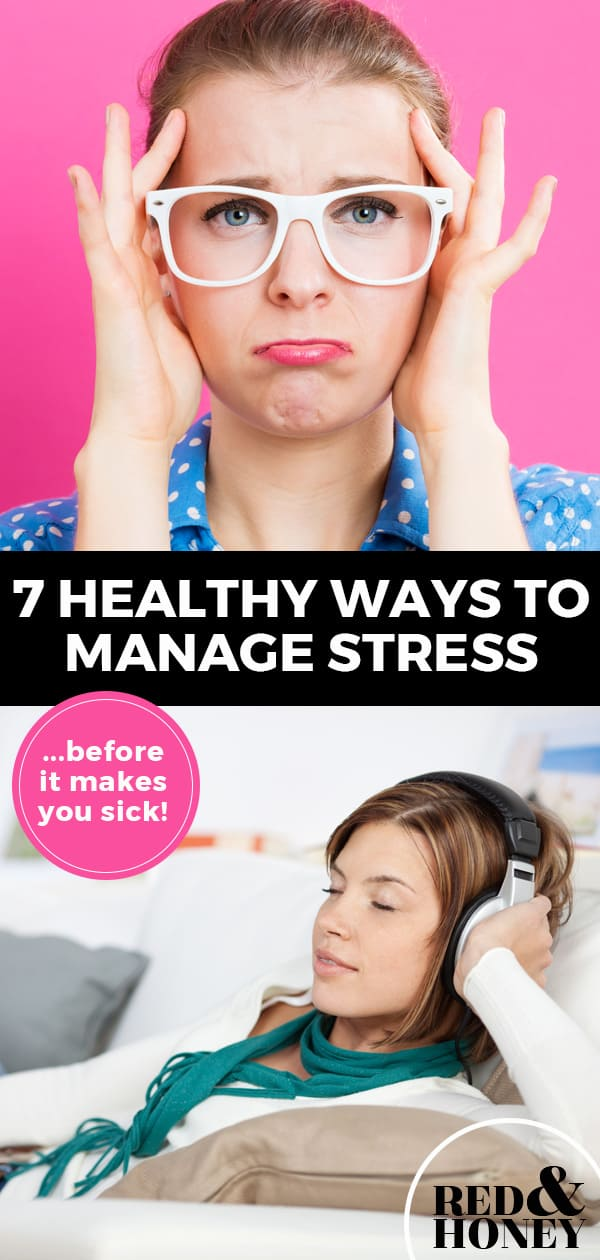 """Longer Pinterest image with two pictures. Top picture is a woman with glasses and hands up to her head frowning. The bottom picture is a woman relaxing on the couch with headphones on. Text overlay says, """"7 healthy ways to manage stress... before it makes you sick!"""""""