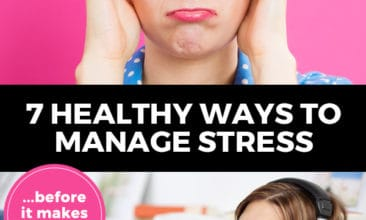 "Pinterest image with two pictures. Top picture is a woman with glasses and hands up to her head frowning. The bottom picture is a woman relaxing on the couch with headphones on. Text overlay says, ""7 healthy ways to manage stress... before it makes you sick!"""