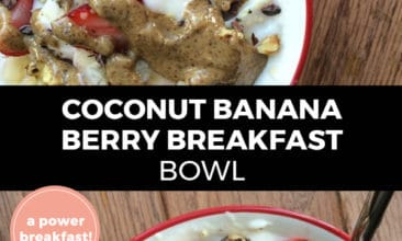 """Pinterest pin with two images. Both images are of different angles of a coconut banana berry breakfast bowl drizzled with almond butter. Text overlay says, """"Coconut banana berry breakfast bowl: a power breakfast!"""""""