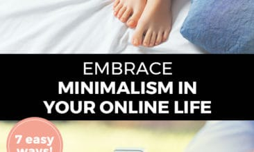 """Pinterest pin with two images. Top image is of a woman sitting in bed with a cup of coffee and an ipad. Bottom image is of a woman's hands holding a phone. Text overlay says, """"Embrace minimalism in your online life: 7 easy ways!"""""""