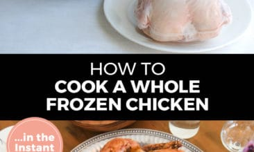 "Pinterest pin with two images. Top image is of an instant pot with a frozen chicken sitting on a plate in front of it. Bottom image is of a whole cooked chicken on a platter. Text overlay says, ""How to cook a whole frozen chicken... in the Instant Pot!"""