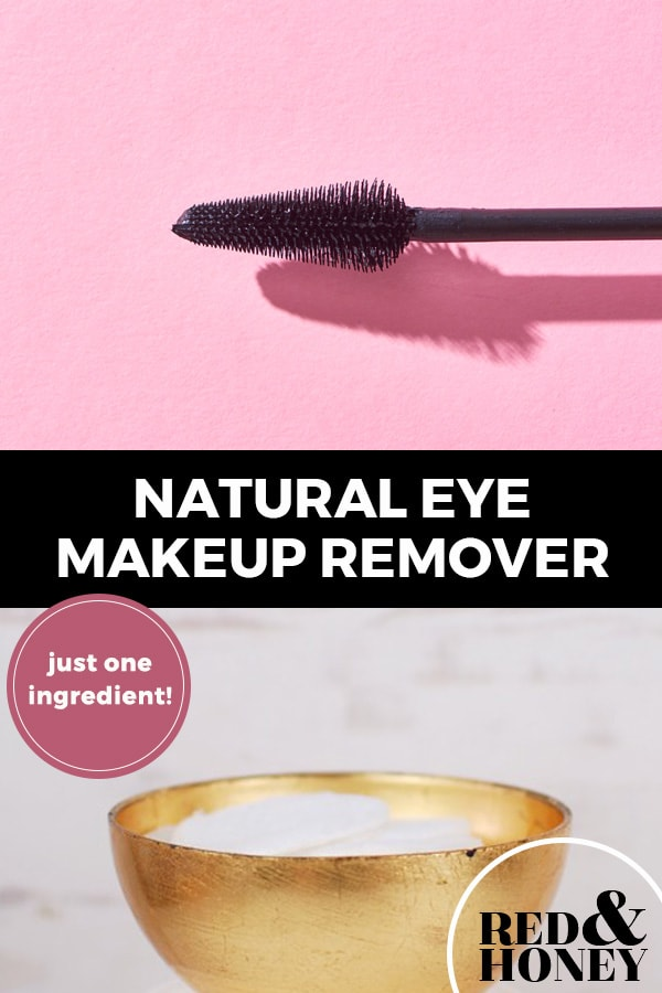 "Pinterest pin with two images. Top image is of a mascara wand. Bottom image is of a bowl with coconut oil inside. Text overlay says, ""Natural Eye Makeup Remover: just one ingredient!"""