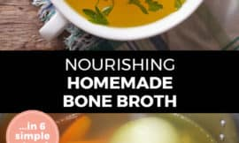 "Longer Pinterest pin with two images. Top image is of a bowl full of bone broth with chopped herbs on top. Bottom image is a pot filled with veggies and chicken bones to make broth. Text overlay says, ""Nourishing Homemade Bone Broth... in 6 simple steps!"""