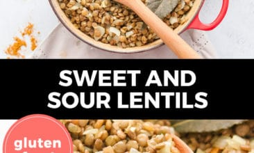 """Pinterest pin with two images. Top image is of a pot filled with sweet and sour lentils. Bottom image is a close-up shot of the pot of lentils. Text overlay says, """"Sweet and Sour Lentils: gluten free!"""""""