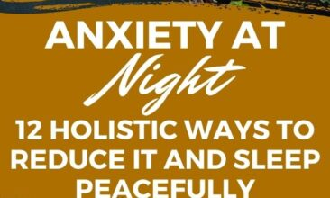 """Pinterest Pin with two images; one is of Woman sitting in bed looking anxious at night in semi-darkness, the other is of a mug of tea surrounded by natural herbs. Text overlay says: """"Anxiety at Night: 12 Holistic Ways to Reduce it and Sleep Peacefully again."""""""