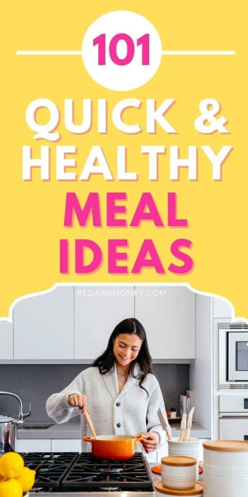 """A pin image with yellow background and the title """"101 quick healthy meal ideas"""", plus an image of a woman cooking a simple easy meal."""